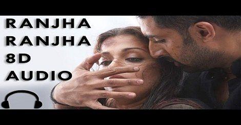 Ranjha Ranjha 8d Audio Mp3 Song Download Hindi By Ar Rahman 2020 Di 2020 Audio