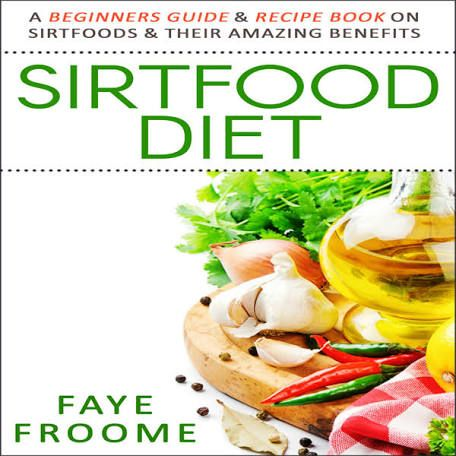 The Sirtfood Diet Everything You Need To Know Choc Included In 2020 Food Guide Diet Health Food