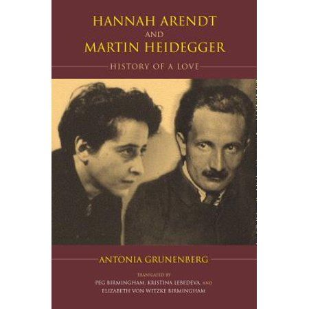 Studies In Continental Thought Hannah Arendt And Martin Heidegger History Of A Love Hardcover Walmart Com Martin Heidegger Hannah Arendt Philosophy Books