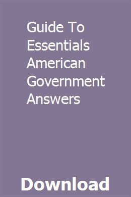 Guide To Essentials American Government Answers Pdf Download Online Full American Government Government Pdf Download