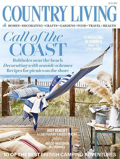 Country Living July 2019 Country Living Uk Country Living Magazine Country Living