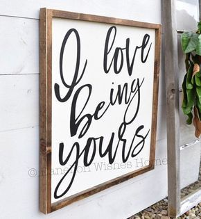 I love Being Yours | Farmhouse Sign | Farmhouse Decor | Love Quote Sign | Farmhouse Bedroom Sign | M