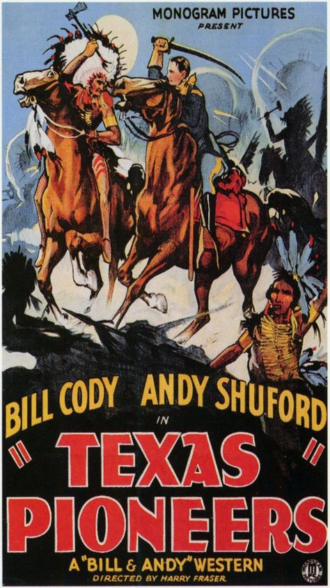 TEXAS PIONEERS (1932) - Bill Cody - Andy Shuford - Monogram Pictures - Movie Poster.