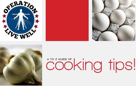 "New to cooking or just need a few tips to freshen up your skills? Download our ""A to Z Guide of Cooking Tips."""