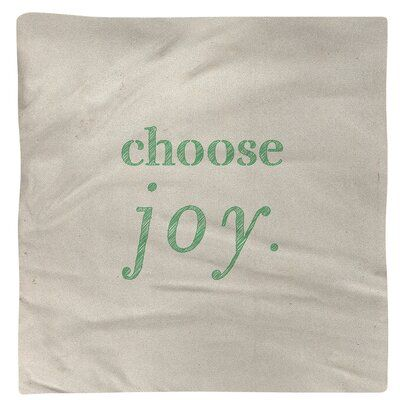 East Urban Home Handwritten Choose Joy Quote Napkin Color White Green Material Polyester Size 10 L X 10 W Choose Joy Quotes Joy Quotes Choose Joy