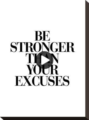 Be Stronger Than Your Excuses Stretched Canvas Print Brett Wilson Art Com In 2020 Short Funny Quotes Short Humor Short Quotes