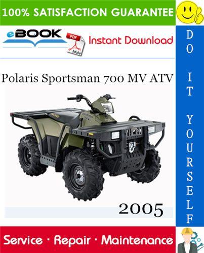 2005 Polaris Sportsman 700 Mv Atv Service Repair Manual In 2020 Repair Manuals Repair Atv