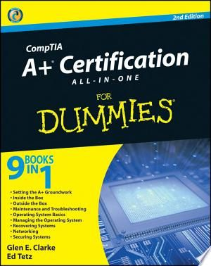 Download Comptia A Certification All In One For Dummies Pdf Free In 2020 Dummies Book Comptia A Exam Guide