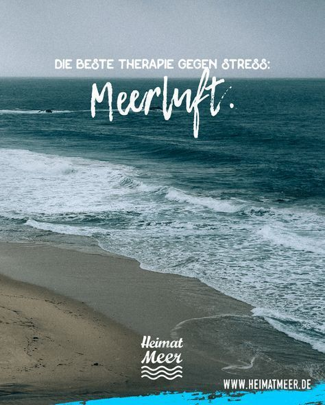 Meerluft: Die beste Therapie gegen Stress! Mee(h)r vom Meer bekommt ihr auf www.... - Sabine Fritsche - #auf #bekommt #beste #die #Fritsche #gegen #ihr #Meehr #Meer #Meerluft #Sabine #Stress #Therapie #vom #www