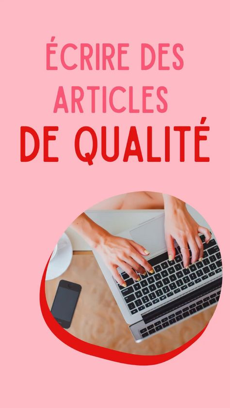 3 astuces pour écrire des articles de qualité sur ton blog pro