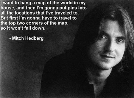 Top quotes by Mitch Hedberg-https://s-media-cache-ak0.pinimg.com/474x/cc/4e/24/cc4e2471c70d80e86f8fa20ee9632c52.jpg