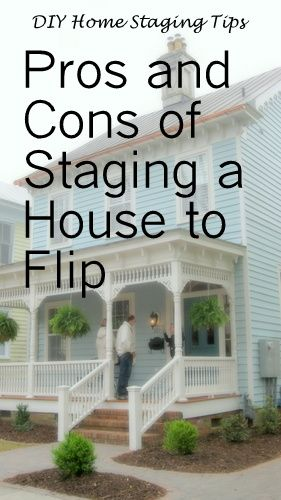 Is Staging A House That S A Flip Good Or Bad Difficult Or Easy Homestaging Home Staging Home Staging Tips Staging