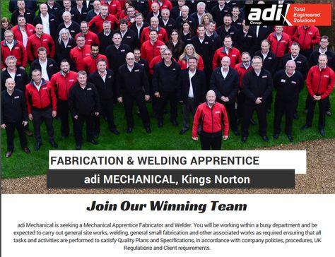 Fabrication & Welding Apprentice - adi Mechanical, Kings Norton  Download the full job spec here: http://adiltd.co.uk/wp-content/uploads/2016/09/Ref-107-Mechanical-Fabrication-and-Welder-Apprentice-Kings-Norton.pdf  Or apply online here:  http://adiltd.co.uk/careers/vacancies/page/6/
