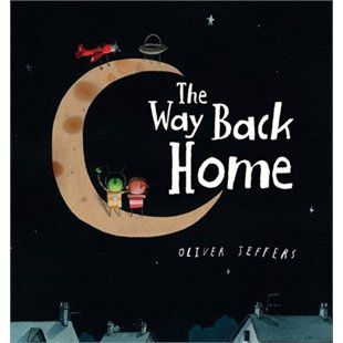 The Way Back Home Oliver Jeffers Children S Book Week