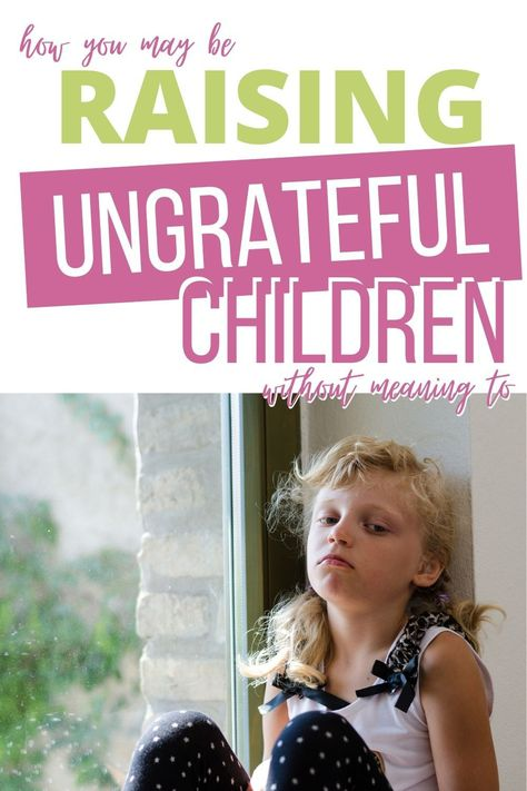 Raising Ungrateful Kids