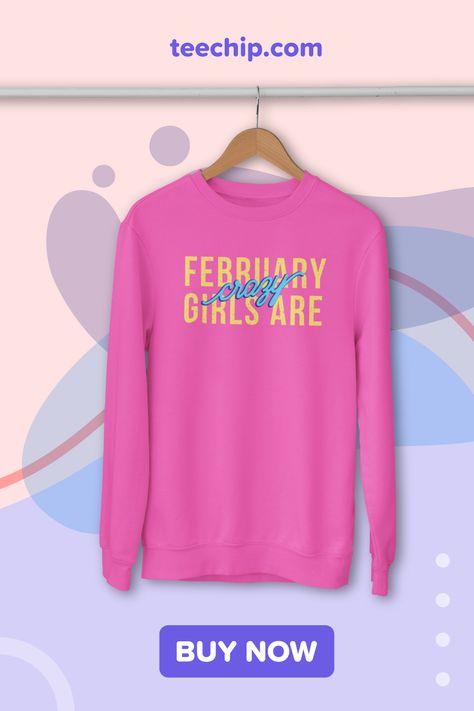 Custom Ladies Sweatshirts | Born in February | Birthday Girl | Gift Ideas #februaryborn #aquariusseason #piscesseason #happybirthdayfebruary #birthdayshirts #aquariusgifts #piscesgifts #giftideas #custombirthdaytshirts #february #februarybirthday #februarybaby #februarygift #februarybabies #aquarius #pisces #aquariusbaby #piscesbaby #aquariuszodiac #pisceszodiac