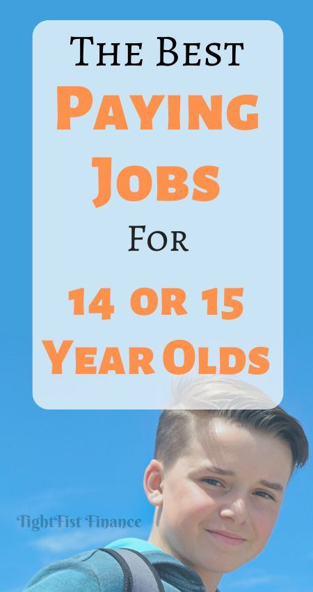 The Best Paying Jobs For 14 And 15 Year Olds In 2020 Good Paying Jobs Jobs For Teens Paying Jobs