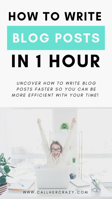 How to write a blog post in an hour or less - Call Her Crazy - Joyful Motherhood