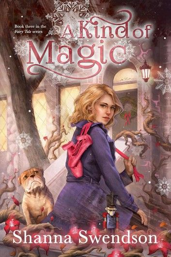 A Kind Of Magic Ebook By Shanna Swendson Fairy Tales A Kind Of Magic Tales Series