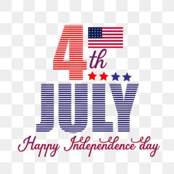 Independence Day 4th July Png July 4th Clipart Independence Day America Png Png And Vector With Transparent Background For Free Download Independence Day Independence Day Poster Us Independence Day