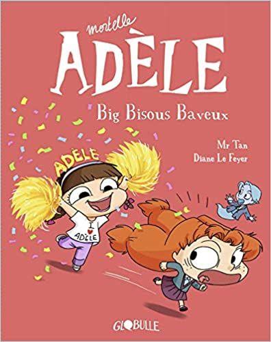 Mortelle Adele Tome 13 Big Bisous Baveux Amazon Fr M Tan Le Feyer Diane Livres Telechargement Telecharger Pdf Lecture Gratuite