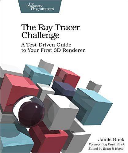 Epub Free The Ray Tracer Challenge A Testdriven Guide To Your