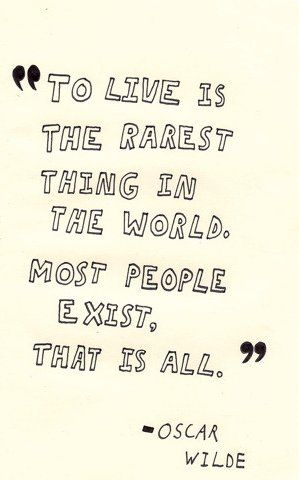 To live is the rarest thing in the world. - Oscar Wilde. #ChapmanU #inspiration