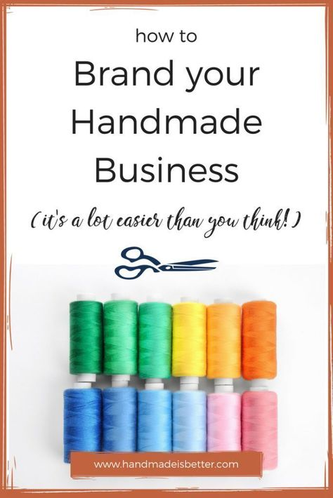 How to brand your handmade business or Etsy shop. Having a professional, cohesive brand is much easier than you think!   #etsyseller #etsyshop #etsystar #handmadeisbetter #handmadebusiness #smallbusiness