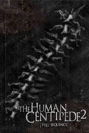 Stream Hd Watch The Human Centipede 2 Full Sequence Full Movie The Human Centipede Human Centipede Ganze Filme