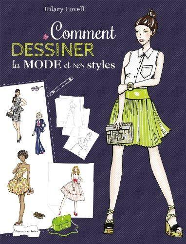 Telecharger Ce Livre Comment Dessiner La Mode Et Ses Styles Les Bases Du Dessin De Mode A Tr En 2020 Dessin De Mode Les Bases Du Dessin Differents Style Vestimentaire