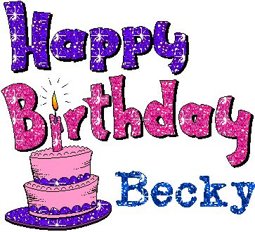 Happy Birthday Becky Gif 363 330 Happy Mother S Day Happy Birthday Greetings Happy Birthday Cakes