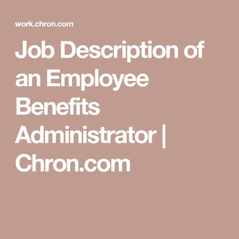 Job Description of an Employee Benefits Administrator Employee - property manager job description