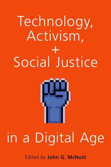 Book Review Technology Activism And Social Justice In A Digital Age Social Justice Activism Social Activities