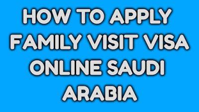 How To Apply Family Visit Visa Online Saudi Arabia Visa Online How To Apply Online