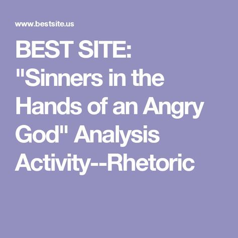 an analysis of sinners in the Free essay: sinners in the hands of an angry god rhetorical analysis essay jonathan edwards, a famous preacher in pre-colonial times, composed a.