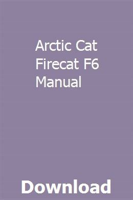 Arctic Cat Firecat F6 Manual With Images Repair Manuals