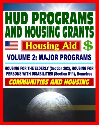 21st Century Essential Guide To Hud Programs And Housing Grants Volume Two Major Programs Housing For The Elderly Sectio Grant Writing Grants Scholarships