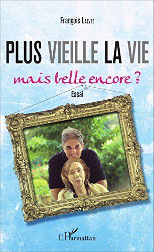 Plus Vieille La Vie Mais Belle Encore Essai In 2020 La Vie Kobo This Book