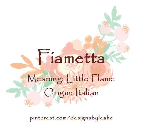 Baby Girl Name Fiametta Meaning Little Flame Origin Italian Baby Girl Names Vintage Baby Names Baby Name Generator