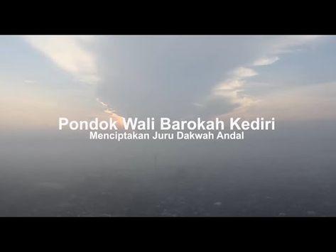 Ldii Tv Sejarah Dan Profil Pondok Pesantren Wali Barokah Kediri