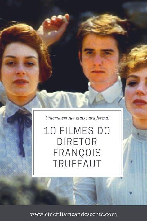 Top10 Dez Filmes Para Conhecer O Cinema Do Diretor Frances