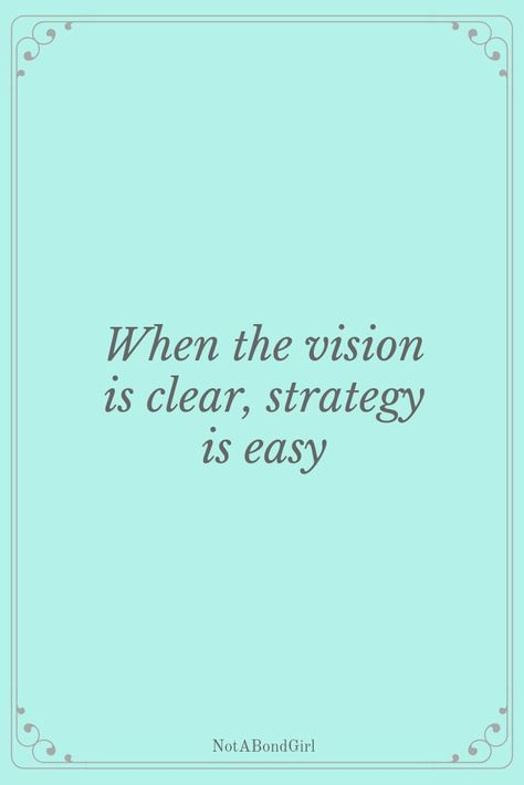 When the vision is clear, strategy is easy; Entrepreneur Quotes, Digital Marketing, Girl Boss, Goal Setting; Content Marketing; Not A Bond Girl #notabondgirl #digitalmarketing #contentmarketing #entrepreneur #socialmedia #influencer