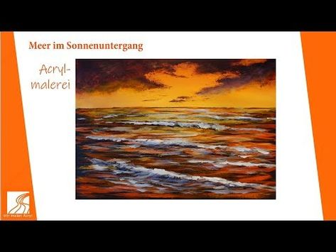 Malen Mit Acrylfarben Meer Im Sonnenuntergang Youtube