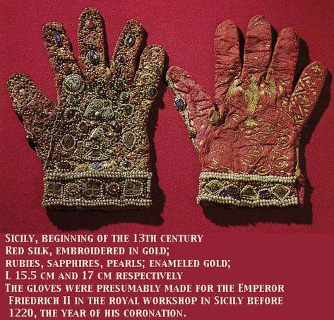 1220, Gloves of the Holy Roman Emperor. Kunsthistorische Museum, Vienna.  http://www.virtue.to/articles/extant.html
