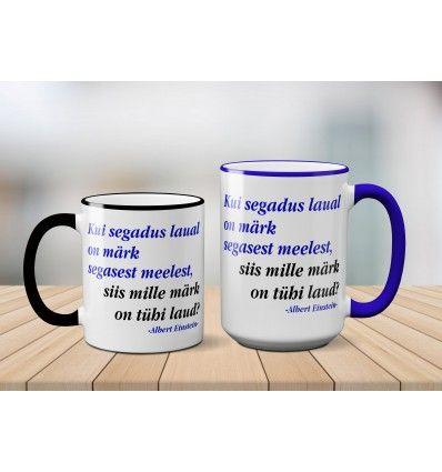 c3d85397e5b Kruus Segamini või tühi? Albert Einsteini tsitaadiga tass Segamini või  tühi? on hea kingitus töökaaslasele sünnipäevaks või jõuludeks.