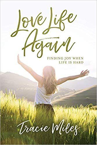 Pdf Download Love Life Again Finding Joy When Life Is Hard Free Epub Mobi Ebooks Life Is Hard Love Life Finding Joy
