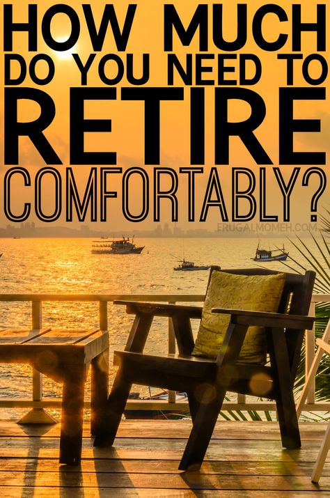 How Much Do You Need to Retire Comfortably?