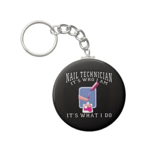 Shop Nail Technician - It's Who I Am Keychain created by StargazerDesigns.