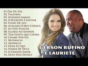 Gerson Rufino E Lauriete As Melhores Cancoes De Hinos Youtube