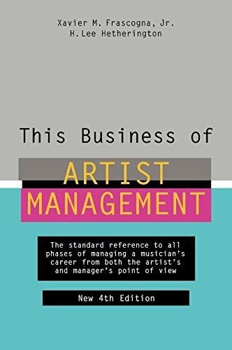 This Business of Artist Management: The Standard Reference to All Phases of Managing a Musician's Career from Both the Artist's and Manager's Point of View - Default